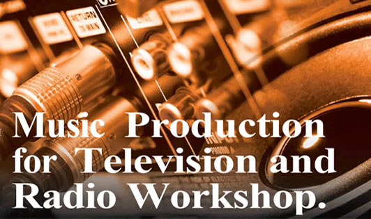 Music Production for Television and Radio Workshop